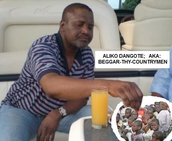 Dangote aka, beggar-thy-countrymen